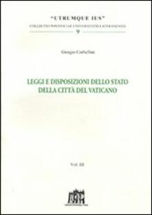 Leggi e disposizioni dello stato della Città del Vaticano. Vol. 3 - Giorgio Corbellini - copertina