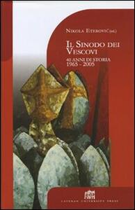 Il sinodo dei vescovi. 40 anni di storia 1965-2005