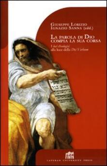 La parola di Dio compia la sua corsa. I loci theologici alla luce della Dei verbum - Giuseppe Lorizio,Ignazio Sanna - copertina
