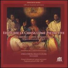Edificare la Chiesa come pietre vive. Eucaristia e Carità intellettuale - copertina