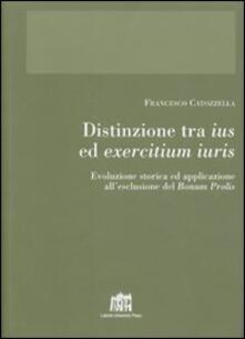 Distinzione tra ius ed exercitium iuris. Evoluzione storica ed applicazione all'esclusione del bonum prolis - Francesco Catozzella - copertina