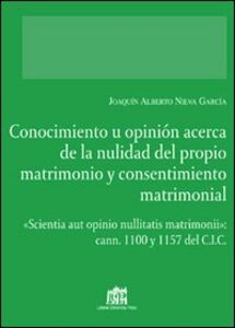 Libro Conocimiento u opinión acerca de la nulidad del proprio matrimonio y consentimiento matrimonial Joaquin A. Nieva Garcia