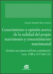 Conocimiento u opinión acerca de la nulidad del proprio matrimonio y consentimiento matrimonial
