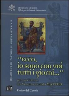 Ecco io sono con voi tutti i giorni.... Per una lettura del Vangelo secondo Matteo - Enrico Dal Covolo - copertina