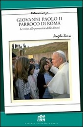 Giovanni Paolo II Parroco di Roma. Le visite alle parrocchie delle diocesi