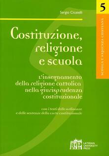 Costituzione, religione e scuola - Sergio Cicatelli - copertina
