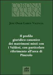 Il profilo giuridico-canonico dei matrimoni misti con i Valdesi, con particolare riferimento all'area di Pinerolo