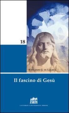 Il fascino di Gesù - Fernando de Lasala - copertina