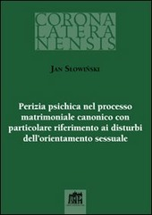 Perizia psichica nel processo matrimoniale canonico con particolare riferimento ai disturbi dell`orientamento sessuale
