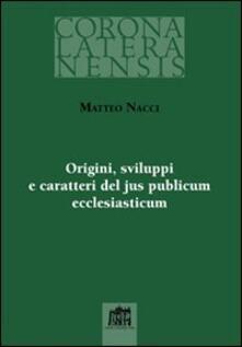 Origini sviluppi e caratteri del jus publicum ecclesiasticum - Matteo Nacci - copertina
