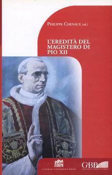 L' eredità del magistero di Pio XII - Philippe Chenaux - copertina
