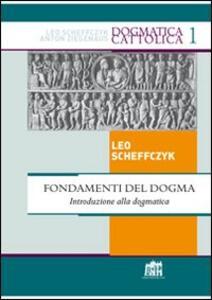 Fondamenti del Dogma. Introduzione alla dogmatica
