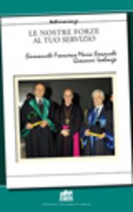 Libro Le nostre forze al tuo servizio Giovanni Ialongo , Francesco M. Emmanuele