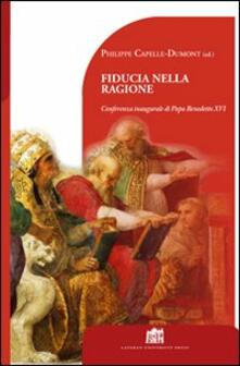 Fiducia nella ragione. Conferenza inaugurale di Papa Benedetto XVI - Philippe Capelle-Dumont - copertina