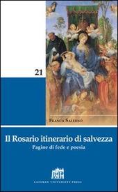 Il rosario itinerario di salvezza. Pagine di fede e poesia