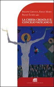 Libro La Chiesa croata e il Concilio Vaticano II Philippe Chenaux