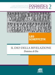 Il Dio della rivelazione. Dottrina di Dio - Leo Scheffczyk - copertina