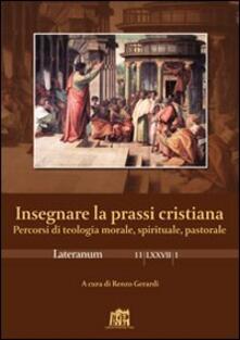 Lateranum (2011). Vol. 1: Insegnare la prassi cristiana. - copertina