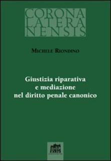Giustizia riparativa e mediazione nel diritto penale canonico - Michele Riondino - copertina