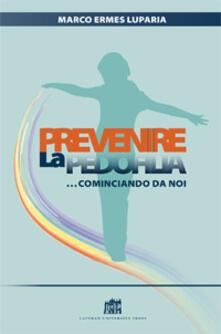 Prevenire la pedofilia... cominciando da noi - Marco Ermes Luparia - copertina