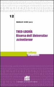 Theo-loghìa. Risorsa dell'Universitas scientiarum