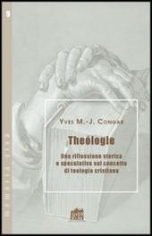 Teologia. Una riflessione storica e speculativa sul concetto di teologia cristiana
