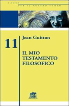 Il mio testamento filosofico - Jean Guitton - copertina