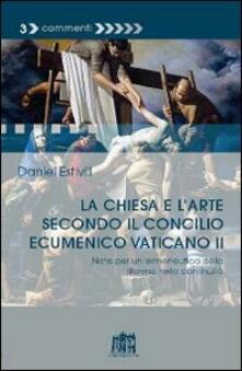 La Chiesa e l'arte secondo il Concilio Ecumenico Vaticano II - Daniel Estivill - copertina