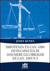 Impotenza ex can. 1084 ed incapacità di assumere gli obblighi ex can. 1095 n. 3