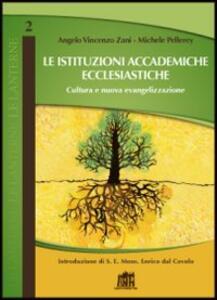 Le Istituzioni accademiche ecclesiastiche. Cultura della qualità e nuova evangelizzazione