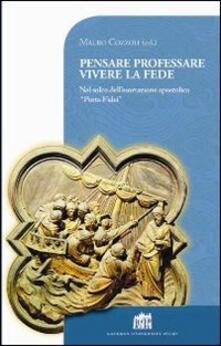 Pensare professare vivere la fede. Nel solco dell'esortazione apostolica «Porta Fidei» - copertina