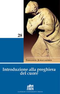 Libro Introduzione alla preghiera del cuore Emmanuel Jungclaussen