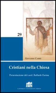 Foto Cover di Cristiani nella Chiesa, Libro di Giovanni Carrù, edito da Lateran University Press
