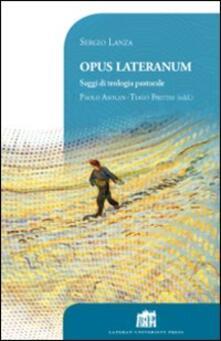 Opus Lateranum. Saggi di teologia pastorale - Sergio Lanza - copertina