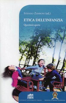 Etica dell'infanzia. Questioni aperte - Stefano Zamboni - copertina