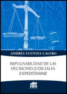Impugnabilidad de las decisiones judiciales expeditissime - Andrés Fuentes Calero - copertina