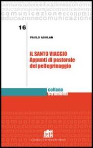 Il santo viaggio. Appunti di pastorale del pellegrinaggio
