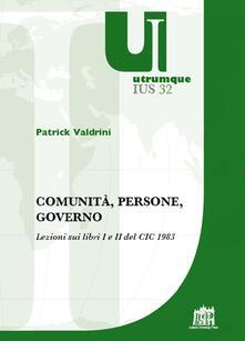 Comunità, persone, governo. Lezioni sui libri I e II del CIC 1983 - Patrick Valdrini - copertina