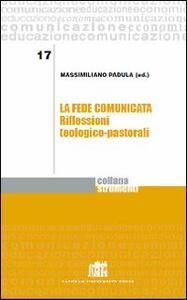La fede comunicata. Riflessioni teologico-pastorali