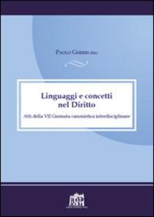 Linguaggi e concetti nel diritto. Atti della VII Giornata canonistica interdisciplinare - Paolo Gherri - copertina