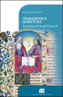 Tradizione e scrittura. Il contributo del Concilio Vaticano II - Alberto Franzini - copertina
