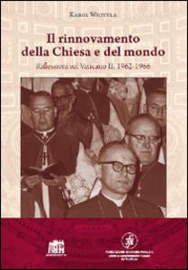 Il rinnovamento della Chiesa e del mondo. Riflessioni sul Vaticano II: 1962-1966