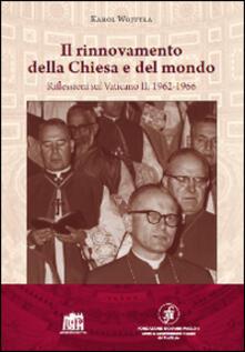 Il rinnovamento della Chiesa e del mondo. Riflessioni sul Vaticano II: 1962-1966 - Giovanni Paolo II - copertina
