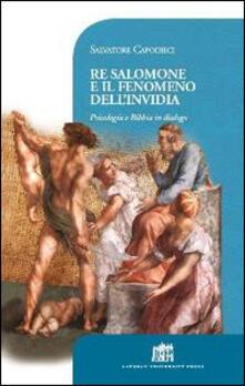 Re Salomone e il fenomeno dell'invidia. Psicologia e Bibbia in dialogo - Salvatore Capodieci - copertina