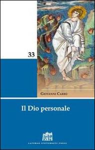 Il Dio personale. Risposta al mistero dell'uomo