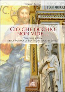 Ciò che occhio non vide... Teologia visiva della Basilica di San Paolo fuori le Mura