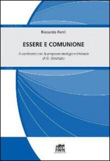 Essere e comunione. A confronto con la proposta teologico-trinitaria di G. Greshake - Riccardo Ferri - copertina