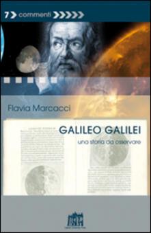 Galileo Galilei. Una storia da osservare - Flavia Marcacci - copertina