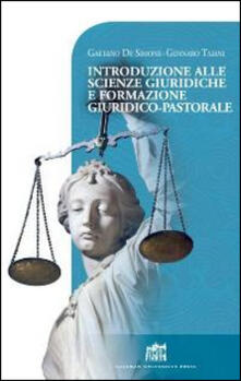 Introduzione alle scienze giuridiche e formazione giuridico-pastorale - Gaetano De Simone,Gennaro Taiani - copertina