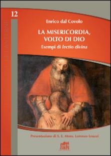 La misericodia, volto di Dio. Esempi di lectio divina - Enrico Dal Covolo - copertina